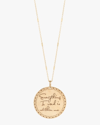 Everything I Need is Within Me Pendant Necklace